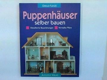 Puppenhäuser selber bauen : detaillierte Bauanleitungen, vermaßte Pläne. Gerald